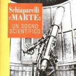 Schiaparelli e Marte: un sogno scientifico