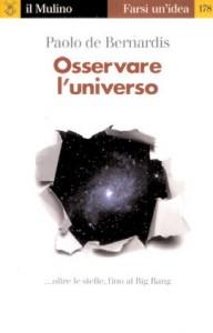 Osservare l'Universo di Paolo De Bernardis