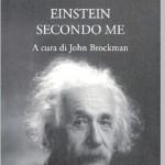 Einstein secondo me - a cura di John Brockman