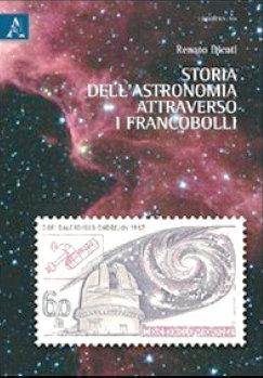 Storia dell'astronomia attraverso i francobolli - Renato Dicati
