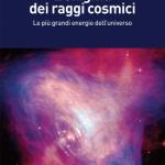 L'enigma dei raggi cosmici - Alessandro De Angelis