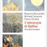 II telescopio di Galileo. Una storia europea - Massimo Bucciantini, Michele Camerota e Franco Giudice