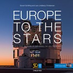 EUROPE TO THE STARS, il film che celebra i primi 50 anni di esplorazione dell'ESO