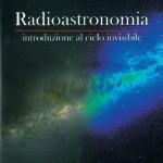 Radioastronomia. Introduzione al cielo invisibile - Filippo Bradaschia