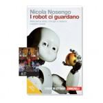 I robot ci guardano - Nicola Nosengo