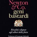 Newton & Co, geni bastardi. di Andrea Frova e Mariapiera Marenzana