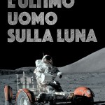 Ultimo uomo sulla Luna