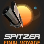 A poster celebrating Spitzer Final Voyage. On January 30th 2020, NASA's Spitzer Space Telescope will complete its mission. The Spitzer Final Voyage web page will tell its story, showcase new science and highlight its most outstanding achievements during t